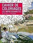 Cahier de coloriages Les Impressionni...