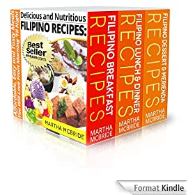 Delicious and Nutritious Filipino Recipes Boxed Set: Three Books in One Volume...Affordable, Easy and Tasty Meals You Will Love From Morning 'Til Night
