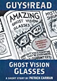 Guys Read: Ghost Vision Glasses (Guys Read: Thriller)