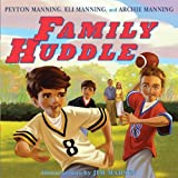 Family Huddle by Peyton Manning, Eli Manning, Archie Manning (2009) Hardcover