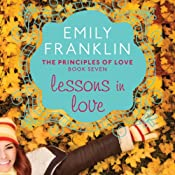 Lessons in Love: The Principles of Love, 7 | Emily Franklin