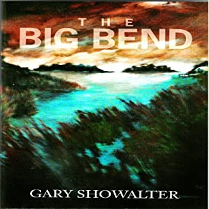 The Big Bend: Terry Rankin Series, Book 1 | [Gary Showalter]
