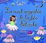 """Afficher """"La Nuit argentée de la fée Félicité"""""""