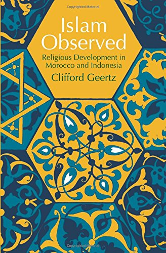 Islam Observed: Religious Development in Morocco and Indonesia (Phoenix Books)