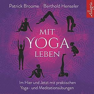 Mit Yoga leben Hörbuch