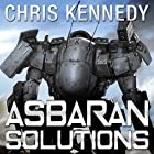 Asbaran Solutions: The Revelations Cycle, Book 2 Hörbuch von Chris Kennedy Gesprochen von: E. M. Carberry