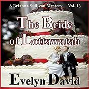 The Bride of Lottawatah: The Brianna Sullivan Mysteries, Book 13 | Evelyn David