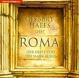 Roma. 4 CDs. Der erste Tod des Mark Aurel