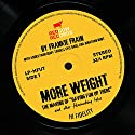 More Weight: The Making of Having Fun Up There (and Other Filmmaking Tales) (       UNABRIDGED) by Frankie Frain Narrated by Frankie Frain