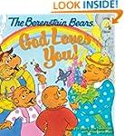 The Berenstain Bears: God Loves You!...