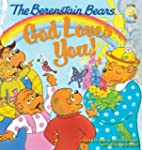 The Berenstain Bears: God Loves You!...