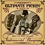 Ultimate Pickin: The Best of Instrumental Bluegrass