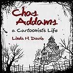 Charles Addams: A Cartoonist's Life | Linda H. Davis