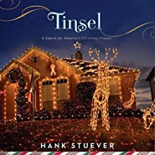 Tinsel: A Search for America's Christmas Present (       UNABRIDGED) by Hank Stuever Narrated by Ray Porter