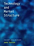 Technology and Market Structure: Theory and History (026219399X) by John Sutton