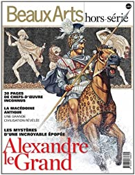 Beaux Arts Magazine, Hors-série : Alexandre le Grand par Thomas Schlesser