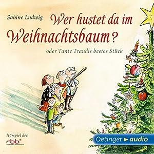 Wer hustet da im Weihnachtsbaum? Hörbuch