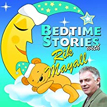 Bedtime Stories with Rik Mayall | Livre audio Auteur(s) : Mike Bennett Narrateur(s) : Rik Mayall