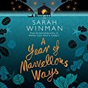A Year of Marvellous Ways Audiobook by Sarah Winman Narrated by Sarah Winman