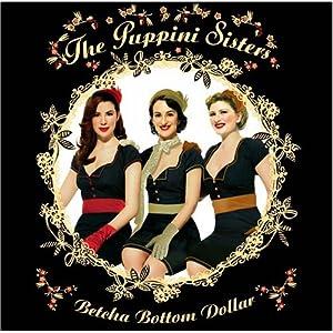 【クリックでお店のこの商品のページへ】Puppini Sisters : Betcha Bottom Dollar - 音楽