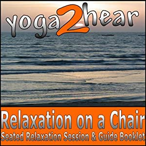 Relaxation on a Chair: Relaxation Session & Guide Book | [Sue Fuller]