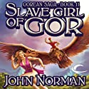 Slave Girl of Gor: Gorean Saga, Book 11 Audiobook by John Norman Narrated by Joy Learner