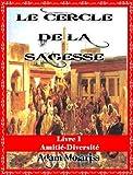 Le cercle de la sagesse Livre 1 (Amiti�-Diversit�)