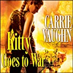 Kitty Goes to War: Kitty Norville, Book 8 (       UNABRIDGED) by Carrie Vaughn Narrated by Marguerite Gavin