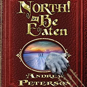 North! Or Be Eaten: The Wingfeather Saga, Book 2 | [Andrew Peterson]