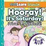 Kids Learn Spanish: Hooray! It's Saturday (Days of the Week): Viva! El Sabado | Kim Mitzo Thompson,Karen Mitzo Hilderbrand, Twin Sisters
