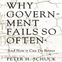 Why Government Fails So Often: And How It Can Do Better Audiobook by Peter H. Schuck Narrated by Allan Robertson