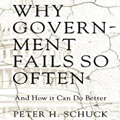 Why Government Fails So Often: And How It Can Do Better | [Peter H. Schuck]