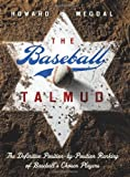 The Baseball Talmud: The Definitive Position-by-Position Ranking of Baseball's Chosen Players