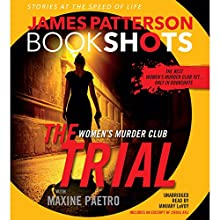 The Trial: A BookShot: A Women's Murder Club Story Audiobook by James Patterson, Maxine Paetro Narrated by January LaVoy