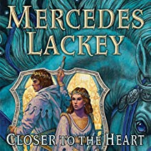 Closer to the Heart: The Herald Spy, Book Two (       UNABRIDGED) by Mercedes Lackey Narrated by Nick Podehl