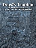 Dorés London: All 180 Illustrations from London, A Pilgrimage (Dover Fine Art, History of Art)