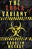 The Ebola Variant: The 1st book of the 2nd cycle of the Robin Hood Hacker Series: featuring Betrayeds Davidson (VIral Pathogen Thriller Series)