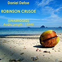 Robinson Crusoe | Livre audio Auteur(s) : Daniel Defoe Narrateur(s) : Denny Sayers