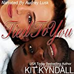 Tied to You   Kit Kyndall,Kit Tunstall