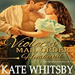 Violet's Mail Order Husband: Montana Brides, Book 1 (       UNABRIDGED) by Kate Whitsby Narrated by Dave Wright