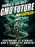 Thomas A  Easton's GMO Future MEGAPACK®