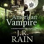 American Vampire: Vampire for Hire, Book 3 | J. R. Rain