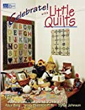 Celebrate! with Little Quilts (That Patchwork Place)