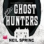 The Ghost Hunters | Neil Spring