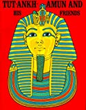 Tut-Ankh-Amun and His Friends (0883880431) by Aldred, Cyril