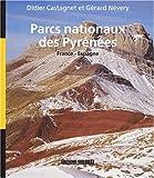 echange, troc Didier Castagnet, Gérard Névery - Parcs nationaux des Pyrénées