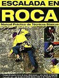 img - for ESCALADA EN ROCA, MANUAL PR CTICO DE T CNICAS B SICAS book / textbook / text book