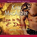 Love in the Time of Dragons: A Novel of the Light Dragons (       UNABRIDGED) by Katie MacAlister Narrated by Barbara Rosenblat