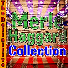 The Definitive Merle Haggard Collection