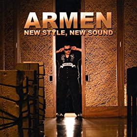 New Style, New Sound [Explicit]: Armen
